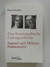 Rima Handley Eine homöopathische Liebesgeshichte Samuel und Melanie Hahnemann