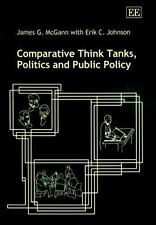 Comparative Think Tanks, Politics and Public Policy, , Johnson, Erik C., McGann,