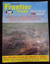 FRONTIER TIMES Magazine March 1967 Treasure Hunting Relics Artifacts Lost Mine