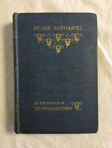 By Far Euphrates by Deborah Alcock - Hodder & Stoughton (1897 First Edition)