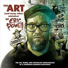 Art and Many Other Mistakes of Eric Powell : The Life, Work, and Troubling Sh.