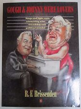 'Gough and Johnny Were Lovers' Book - by R. F. Brissenden - First Edition - 1984