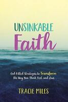 Unsinkable Faith: God-Filled Strategies to Transform the Way You Think, Feel, an