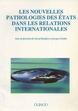 LES NOUVELLES PATHOLOGIES DES ETATS DANS LES RELATIONS INTERNATIONALES