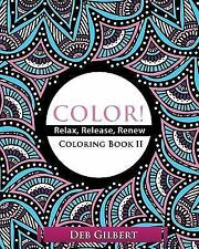 Color! Relax, Release, Renew Coloring Book II (Paperback or Softback)