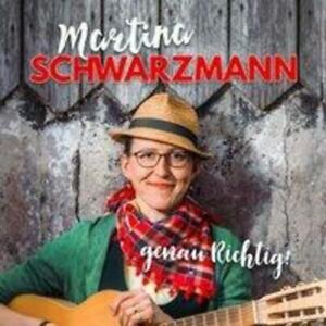 Genau Richtig ! | Martina Schwarzmann | Audio-CD | 2017