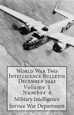 World War Two Intelligence Bulletin December 1942 : Volume 1 Number 4 by...
