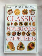 Classic Finger Foods and Appetizers by Martha Rose Shulman - hardback