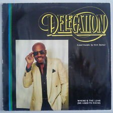 """Delegation – Where's The Love (We Used To Know) - Vinyl, 12"""", 45 RPM - 1987"""