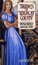 Dangerous: Savannah's Story (Brides of Wildcat County, Book 1)