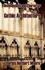 NEW Development and Character of Gothic Architecture by Charles Herbert Moore