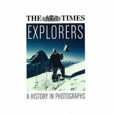 The Times Explorers A History In Photographs By Richard Sale & Madeleine Lewis