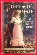 The Eagle's Mate By Anna Alice Chapin Photo Drama Edition, 1914
