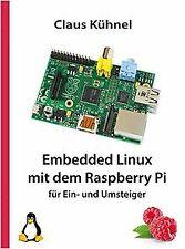 Embedded Linux mit dem Raspberry Pi für Ein- und Um...   Buch   Zustand sehr gut