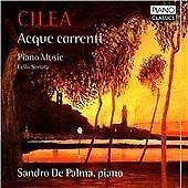 Francesco Cilèa - Cilea: Acque correnti; Piano Music; Cello Sonata (2014)