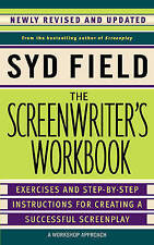 The Screenwriter's Workbook: Excercises and Step-By-Step Instructions for Creating a Successful Screenplay by Syd Field (Paperback, 2006)