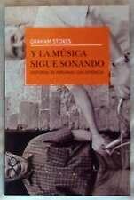 Y LA MÚSICA SIGUE SONANDO - HISTORIAS DE PERSONAS CON DEMENCIA - GRAHAM STOKES