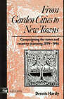 From Garden Cities to New Towns: Campaigning for Town and Country Planning 1899-