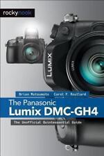The Panasonic Lumix DMC-GH4 von Carol F. Roullard und Brian Matsumoto (2015, Taschenbuch)