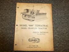 Case Model 600 TerraTrac Diesel Crawler Tractor Parts Catalog Manual Book