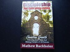 NEW Discipleship for Everyday Living Christian Growth Disciple Mathew Backholer