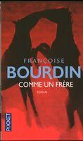 Livre de poche comme un frère Françoise Bourdin 2014 Belfond book