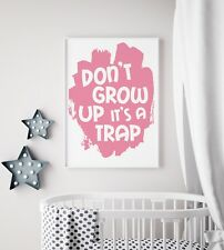 Don't Grow Up It's A Trap Pink Funky Kids Play Room Nursery Wall Art Print Gift