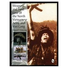 Weapons and Field Gear of the North Vietnamese Army and - Hardcover NEW Edward J