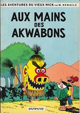 Vieux Nick 7. Aux mains des Akwabons. REMACLE 1964. TTB