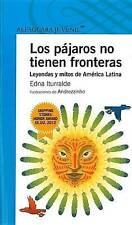 NEW Los pájaros no tienen fronteras (Spanish Edition) by Edna Iturralde