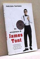 LE AVVENTURE DI JAMES TONT - F. Fontana [Libro, Oscar Mondadori]