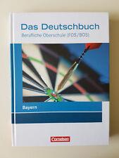 Das Deutschbuch. Schülerbuch. Berufliche Oberschule (FOS/BOS) Bayern von Sigrun