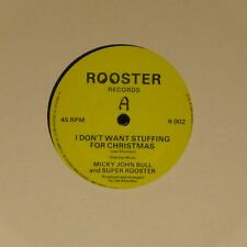MICKY JOHN BULL AND SUPER ROOSTER 'I DON'T WANT STUFFING FOR CHRISTMAS' UK 7""