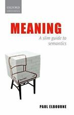Meaning : A Slim Guide to Semantics by Paul Elbourne (2011, Paperback)