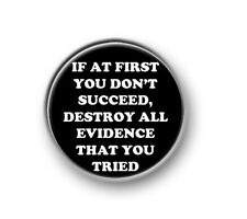 "DON'T SUCCEED 1"" / 25mm pin button / badge / funny / novelty / sayings / humour"