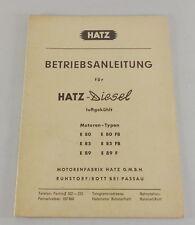 Betriebsanleitung Hatz Dieselmotor E 80 / 85 / 89 / 80 FB / 85 FB / 89 F 3/1960