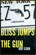 Bliss Jumps the Gun: A Lenny Bliss Mystery by Bob Sloan-First Edition/DJ-1999