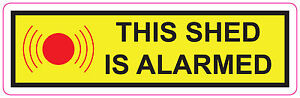 THIS SHED IS ALARMED Vinyl Stickers Home Security safety warning 190x60mm