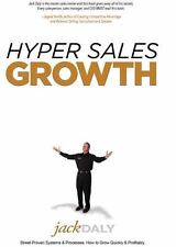 Hyper Sales Growth: Street-Proven Systems & Processes. How to Grow Quickly & Pro