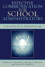 Effective Communication for School Administrators: A Necessity in an Informat...