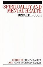 Spirituality and Mental Health : Breakthrough by Poppy Buchanan-Barker and...