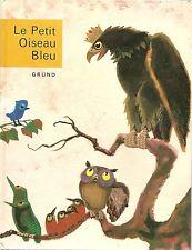 LE PETIT OISEAU BLEU - illustrations JOSEF HLAVAC  - GRÜND 1974