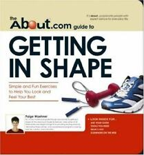 The About.Com Guide To Getting In Shape: Simple and Fun Exercises to Help You