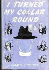 I Turned My Collar Round, James Insight, Good Condition Book, ISBN