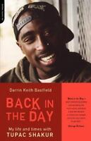 Back In The Day: My Life And Times With Tupac Shakur [ Bastfield, Darrin Keith ]
