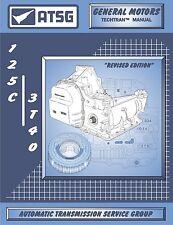 ATSG GM THM 125C 3T40 Automatic Transmission Repair Rebuild Manual Chevy Pontiac