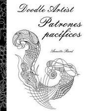 Doodle Artist - Patrones Pacíficos : Un Libro para Colorear Adultos by...