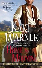 Home by Morning (Heroes of Heartbreak Creek) by Kaki Warner