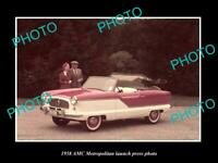 OLD POSTCARD SIZE PHOTO OF 1958 AMC METROPOLITAN CAR LAUNCH PRESS PHOTO