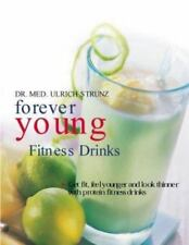 Forever Young Fitness Drinks: Get Fit